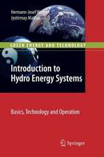Introduction to Hydro Energy Systems: Basics, Technology and Operation