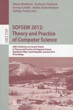 SOFSEM 2012: Theory and Practice of Computer Science: 38th Conference on Current Trends in Theory and Practice of Computer Science, Špindlerův Mlýn, Czech Republic, January 21-27, 2012, Proceedings