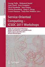Service-Oriented Computing - ICSOC  2011 Workshops: ICSOC 2011, International Workshops WESOA, NFPSLAM-SOC, and Satellite Events, Paphos, Cyprus, December 5-8, 2011. Revised Selected Papers
