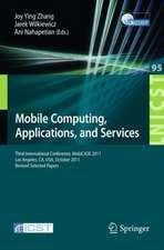 Mobile Computing, Applications, and Services: Third International Conference, MobiCASE 2011, Los Angeles, CA, USA, October 24-27, 2011. Revised Selected Papers