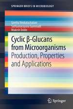 Cyclic β-Glucans from Microorganisms: Production, Properties and Applications