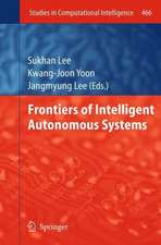 Frontiers of Intelligent Autonomous Systems