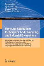 Computer Applications for Graphics, Grid Computing, and Industrial Environment: International Conferences, GDC, IESH and CGAG 2012, Held as Part of the Future Generation Information Technology Conference, FGIT 2012, Gangneug, Korea, December 16-19, 2012. Proceedings