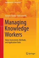 Managing Knowledge Workers: Value Assessment, Methods, and Application Tools
