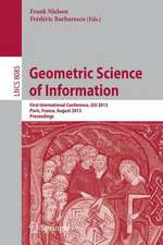Geometric Science of Information: First International Conference, GSI 2013, Paris, France, August 28-30, 2013, Proceedings