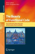 The Beauty of Functional Code: Essays Dedicated to Rinus Plasmeijer on the Occasion of His 61st Birthday