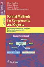 Formal Methods for Components and Objects: 11th International Symposium, FMCO 2012, Bertinoro, Italy, September 24-28, 2012, Revised Lectures