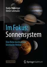 Im Fokus: Sonnensystem: Eine Reise durch unsere kosmische Heimat