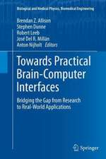 Towards Practical Brain-Computer Interfaces: Bridging the Gap from Research to Real-World Applications