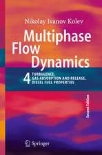 Multiphase Flow Dynamics 4: Turbulence, Gas Adsorption and Release, Diesel Fuel Properties