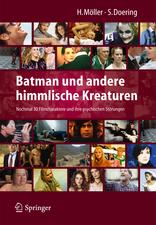 Batman und andere himmlische Kreaturen - Nochmal 30 Filmcharaktere und ihre psychischen Störungen
