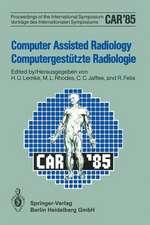 Computer Assisted Radiology / Computergestützte Radiologie: Proceedings of the International Symposium / Vorträge des Internationalen Symposiums