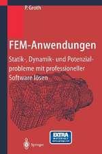 FEM-Anwendungen: Statik-, Dynamik- und Potenzialprobleme mit professioneller Software lösen