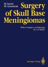 Surgery of Skull Base Meningiomas: With a Chapter on Pathology by G. F. Walter