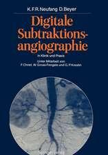 Digitale Subtraktionsangiographie in Klinik und Praxis