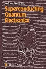 Superconducting Quantum Electronics