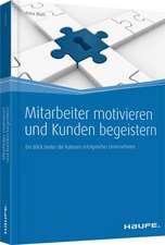 Mitarbeiter motivieren und Kunden begeistern