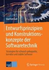 Entwurfsprinzipien und Konstruktionskonzepte der Softwaretechnik: Strategien für schwach gekoppelte, korrekte und stabile Software