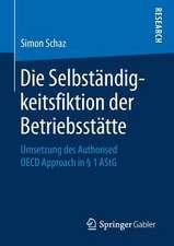 Die Selbständigkeitsfiktion der Betriebsstätte: Umsetzung des Authorised OECD Approach in § 1 AStG