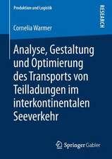 Analyse, Gestaltung und Optimierung des Transports von Teilladungen im interkontinentalen Seeverkehr