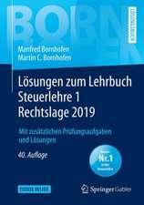 Lösungen zum Lehrbuch Steuerlehre 1 Rechtslage 2019: Mit zusätzlichen Prüfungsaufgaben und Lösungen