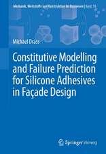 Constitutive Modelling and Failure Prediction for Silicone Adhesives in Façade Design