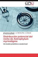 Distribucion Potencial del Nicho de Astrophytum Myriostigma:  El Caso 'Mestrets'