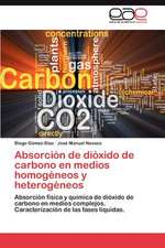 Absorcion de Dioxido de Carbono En Medios Homogeneos y Heterogeneos:  Mejora Continua