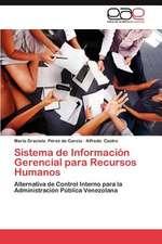 Sistema de Informacion Gerencial Para Recursos Humanos:  Un Estudio de Caso