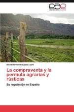 La Compraventa y La Permuta Agrarias y Rusticas:  Un Analisis Comparativo