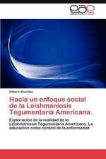 Hacia Un Enfoque Social de La Leishmaniosis Tegumentaria Americana.:  Cultura y Negocios