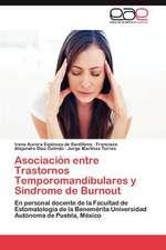 Asociacion Entre Trastornos Temporomandibulares y Sindrome de Burnout