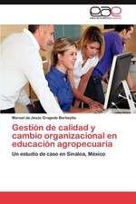 Gestion de Calidad y Cambio Organizacional En Educacion Agropecuaria:  Habilidad Motriz Basica y Patron de Movimiento