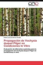 Propagacion de Vochysia Duquei Pilger En Condiciones in Vitro