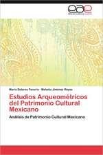 Estudios Arqueometricos del Patrimonio Cultural Mexicano:  Retos y Desafios