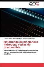 Reformado de Bioetanol a Hidrogeno y Pilas de Combustible