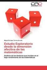 Estudio Exploratorio Desde La Dimension Afectiva de Las Matematicas