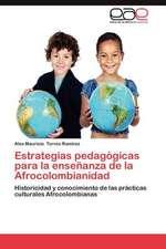 Estrategias Pedagogicas Para La Ensenanza de La Afrocolombianidad