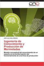 Ingenieria de Conocimiento y Produccion de Mermeladas:  Caos y Orden Mental