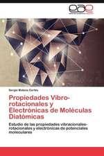 Propiedades Vibro-Rotacionales y Electronicas de Moleculas Diatomicas:  Horizontal y Vertical