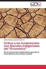 Crítica a los fundamentos neo liberales-indigenistas del