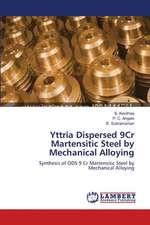 Yttria Dispersed 9Cr Martensitic Steel by Mechanical Alloying