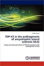 TDP-43 in the pathogenesis of amyotrophic lateral sclerosis (ALS)