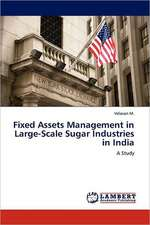 Fixed Assets Management in Large-Scale Sugar Industries in India