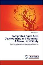 Integrated Rural Area Development and Planning: A Micro Level Study