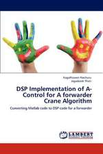 DSP Implementation of A-Control for A forwarder Crane Algorithm