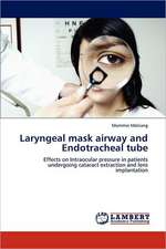 Laryngeal mask airway and Endotracheal tube