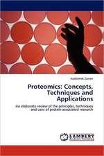 Proteomics: Concepts, Techniques and Applications