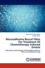 Mucoadhesive Buccal Films For Treatment Of Chemotherapy Induced Emesis