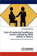 Cost of maternal healthcare service utlised by NHIS clients in Ghana